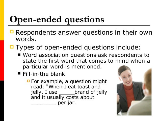 an example of an open ended market research question